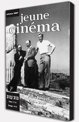 Revue Jeune Cinéma : Automne 2007 N°312 - 313